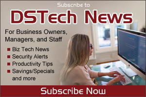 Subscribe to DSTech News for Business Owners Managers and Staff